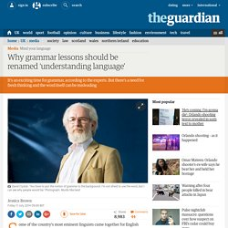 Why grammar lessons should be renamed 'understanding language'