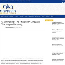 """Grammaring"": The Fifth Skill In Language Teaching and Learning"