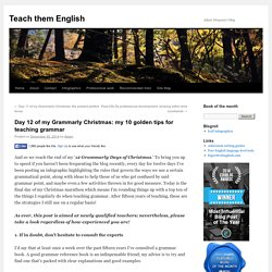 Day 12 of my Grammarly Christmas: my 10 golden tips for teaching grammar