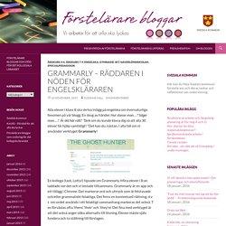 Grammarly – räddaren i nöden för engelskläraren