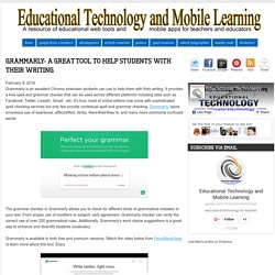 Educational Technology and Mobile Learning: Grammarly- A Great Tool to Help S...