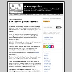 "The Grammarphobia Blog: How ""terror"" gave us ""terrific"""