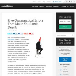 Five Grammatical Errors that Make You Look Dumb