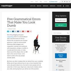 Five Grammatical Errors that Make You Look Dumb