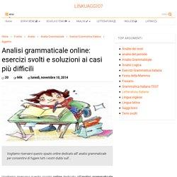 Analisi grammaticale online: esercizi svolti e soluzioni ai casi più difficili