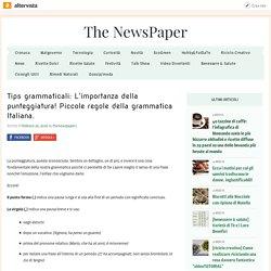 Tips grammaticali: L'importanza della punteggiatura! Piccole regole della grammatica Italiana.