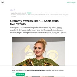 Grammy awards 2017— Adele wins five awards – Australian people records – Medium