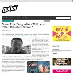 Grand Prix d'Angoulême 2014 : et si c'était Katsuhiro Otomo ?