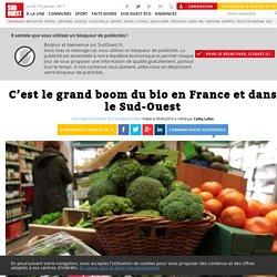 C'est le grand boom du bio en France et dans le Sud-Ouest