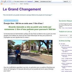 Le Grand Changement: Énergie libre : 500 km en moto avec 1 litre d'eau !