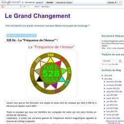 """Le Grand Changement: 528 Hz - La """"Fréquence de l'Amour"""" !"""