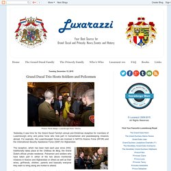Luxarazzi : Grand Ducal Trio Hosts Soldiers and Policemen