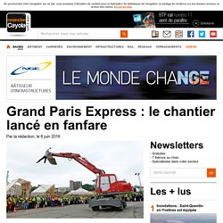 Grand Paris Express : le chantier lancé en fanfare