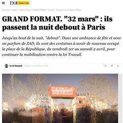 """GRAND FORMAT. """"32 mars"""" : ils passent la nuit debout à Paris"""