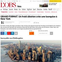 GRAND FORMAT. Un froid sibérien crée une banquise à New York