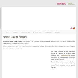 Grand, la gallo-romaine