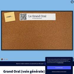 Grand Oral (voie générale) by PETIT Anne on Genially