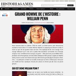 Grand Homme de l'Histoire - William Penn