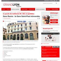 Gare Remix : la Gare Saint-Paul réinventée