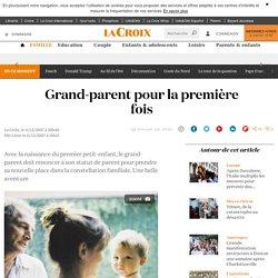 Grand-parent pour la première fois - La Croix