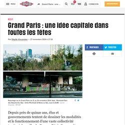 Grand Paris : une idée capitale dans toutes les têtes
