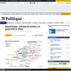 Grand Paris : 200 km de métro, 72 gares d'ici à 2030