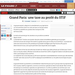 Flash Eco : Grand Paris: une taxe au profit du STIF