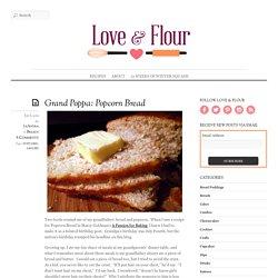 Grand Poppa: Popcorn Bread