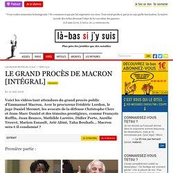 Grand procès de Macron : la vidéo ! [première partie]