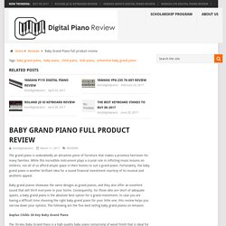 Baby Grand Piano full product review - Best Digital Piano