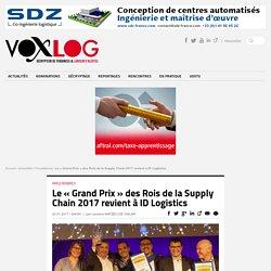 Le « Grand Prix » des Rois de la Supply Chain 2017 revient à ID Logistics