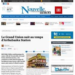Le Grand Union naît au temps d'Arthabaska Station