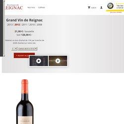 Grand Vin de Reignac 2012 - Château de Reignac