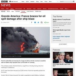 Grande America: France braces for oil spill damage after ship blaze