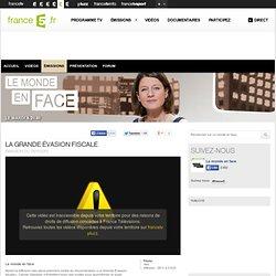 La grande évasion fiscale - 05/11/2013 - News et vidéos en replay - Le monde en face