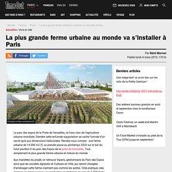 La plus grande ferme urbaine au mondeva s'installer à Paris