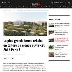 La plus grande ferme urbaine en toiture du monde ouvre cet été à Paris!