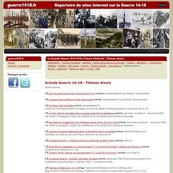 Grande Guerre 14-18 : Thèmes divers