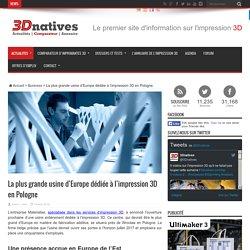 La plus grande usine d'Europe dédiée à l'impression 3D en Pologne