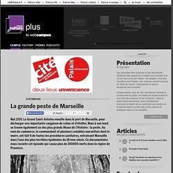 La grande peste de Marseille / UNIVERSCIENCE