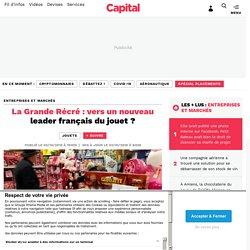 Document 8 : La Grande Récré : vers un nouveau leader français du jouet ?