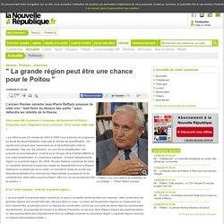 La grande région peut être une chance pour le Poitou - 12/09/2015