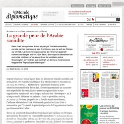 La grande peur de l'Arabie saoudite, par Alain Gresh (Le Monde diplomatique, mai 2014)