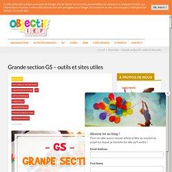 Grande section GS - outils et sites utiles - Objectif IEF