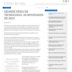 Grande feira de tecnologia: as novidades de 2013