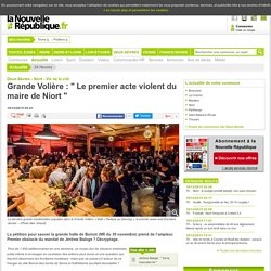 Grande Volière : Le premier acte violent du maire de Niort - 18/12/2015