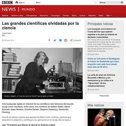 Las grandes científicas olvidadas por la ciencia - BBC Mundo