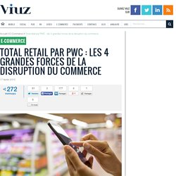 Les 4 grandes forces de la disruption du commerce - Viuz