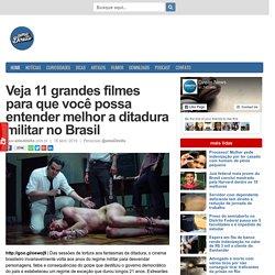 Veja 11 grandes filmes para que você possa entender melhor a ditadura militar no Brasil