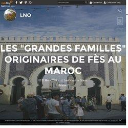 """Les """"grandes familles"""" originaires de Fès au Maroc - LNO"""